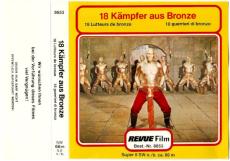 18 Kämpfer aus Bronze (Super 8 Film, s/w, 66 m) (gebraucht G)