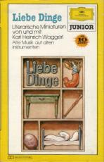 Karl Heinrich Waggerl - Liebe Dinge (Musikkassette, Club Edition) (gebraucht VG)