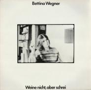 Bettina Wegner - Weine nicht, aber schrei (LP, Album) (gebraucht VG)