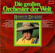 Roberto Delgado - Die großen Orchester der Welt (LP, Album) (gebraucht VG-)