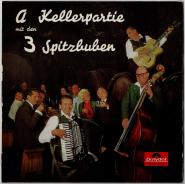 Die 3 Spitzbuben - A Kellerpartie Mit Den 3 Spitzbuben (LP, Album) (used VG)
