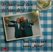 Toni Strobl und seine Spezi - 30 Jahre (LP, Album) (gebraucht VG+)
