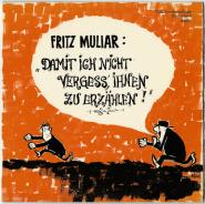 Fritz Muliar - Damit Ich Nicht Vergess, Ihnen Zu Erzählen ! (Vinyl Single, 7, Club Ed.) (gebraucht G+)