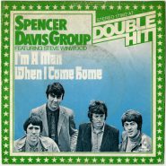 The Spencer Davis Group featuring Steve Winwood - Im A Man/When I Come Home (Vinyl, 7) (gebraucht G)