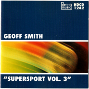 Geoff Smith - Supersport Vol. 3 (CD, Album) (used VG+)