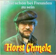 Horst Chmela - Es ist schön bei Freunden zu sein (LP, Album) (gebraucht G)