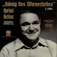 Heini Griuc - König Des Wienerliedes 2. Teil (LP, Album) (gebraucht VG+)